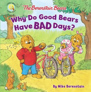 BERENSTAIN BEARS:WHY DO GOOD BEARS