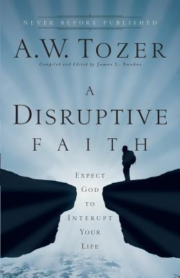 DISRUPTIVE FAITH, A