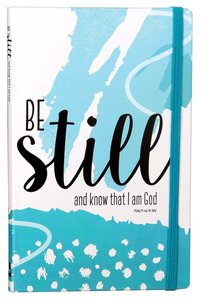 JOURNAL: BE STILL AND KNOW THAT I AM GOD