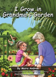 I GROW IN GRANDMA'S GARDEN