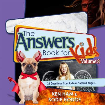ANSWER BOOK FOR KIDS #8 SATAN AND ANGELS