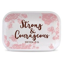 TRAY – STRONG AND COURAGEOUS