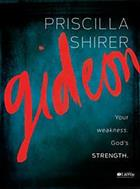 GIDEON: YOUR WEAKNESS, GOD'S STRENGTH