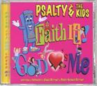 CD FAITH IT! GOD LOVES ME- PSALTY & KIDS