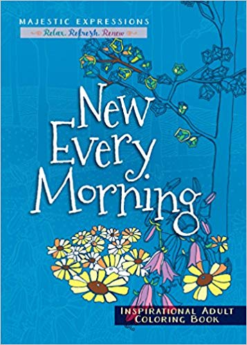 ADULT COLOURING BOOK: NEW EVERY MORNING