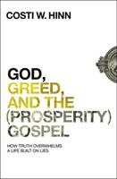 GOD, GREED, & THE (PROSPERITY) GOSPEL