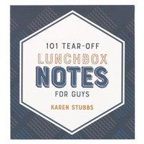 LUNCHBOX NOTES: TEAR OFF 101 FOR GUYS