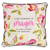 SQUARE PILLOW: A DAY HEMMED IN PRAYER