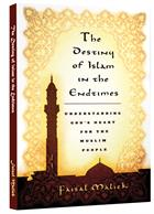 DESTINY OF ISLAM IN THE ENDTIMES, THE