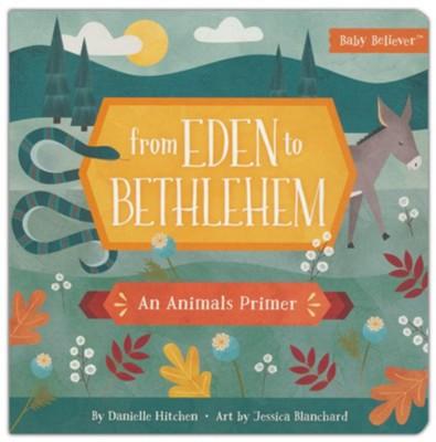 FROM EDEN TO BETHLEHEM:AN ANIMALS PRIMER