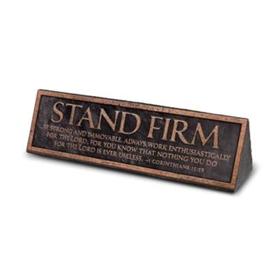 DESKTOP PLAQUE:STAND FIRM