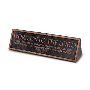 DESKTOP PLAQUE:WORK UNTO THE LORD