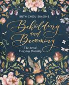 BEHOLDING & BECOMING