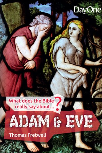 ADAM & EVE (WHAT DOES THE BIBLE SAY)