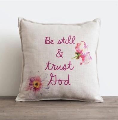 BE STILL & TRUST GOD PILLOW