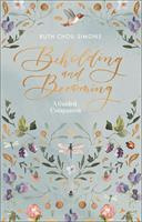BEHOLDING & BECOMING: A GUIDED COMPANION
