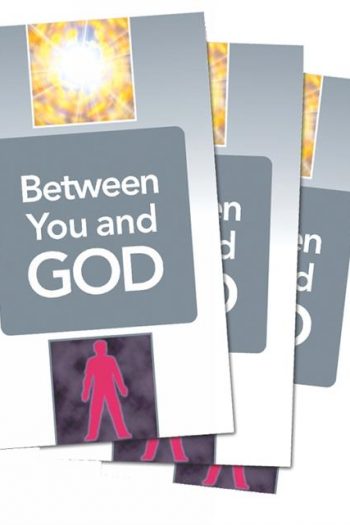 TRACT:BETWEEN YOU AND GOD PACK