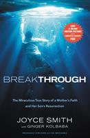 BREAKTHROUGH: THE MIRACULOUS STORY
