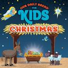 OUR DAILY BREAD FOR KIDS: CHRISTMAS