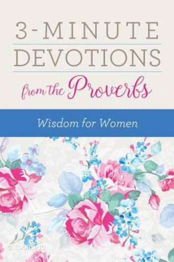 3 MINUTE DEVOTIONS FROM PROVERBS