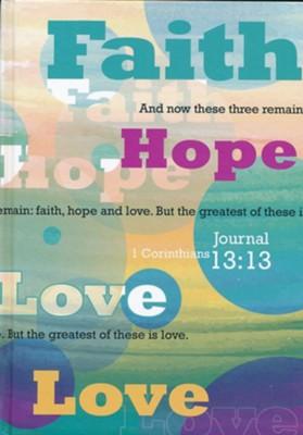 JOURNAL:FAITH, HOPE, LOVE