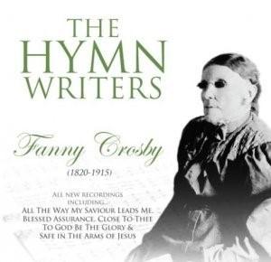 HYMN WRITERS, THE: FANNY CROSBY