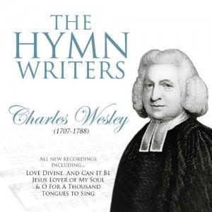 HYMN WRITERS, THE: CHARLES WESLEY