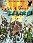 ARCH BK: GOD'S FIRE FOR ELIJAH