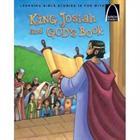 ARCH BK: KING JOSIAH & GOD'S BOOK